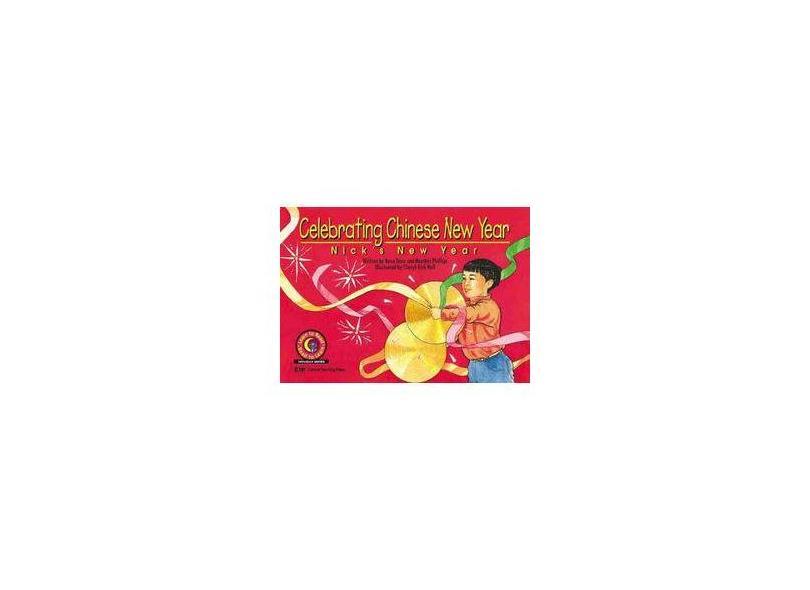 Celebrating Chinese New Year: Nick's New Year - Rosa Drew - 9781574715699