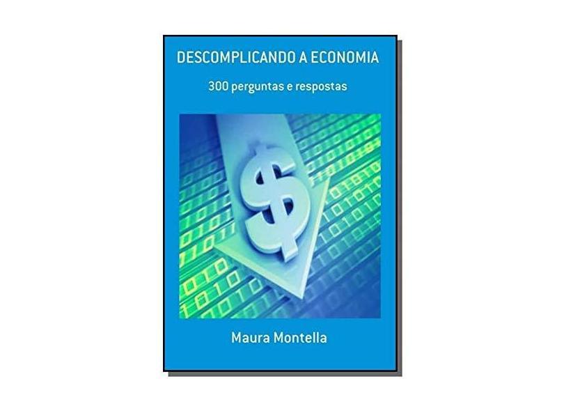 Descomplicando a Economia - Maura Montella - 9788591447435