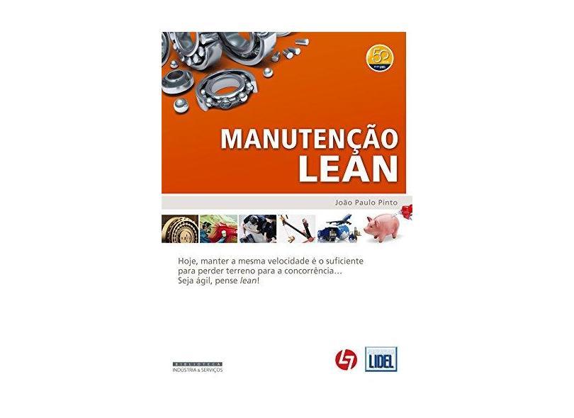 Manutenção Lean - Pinto, João Paulo - 9789727578771