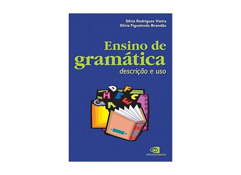 Ensino de Gramática - Descrição e Uso - Brandao, Silvia Figueiredo; Vieira, Silvia - 9788572443470