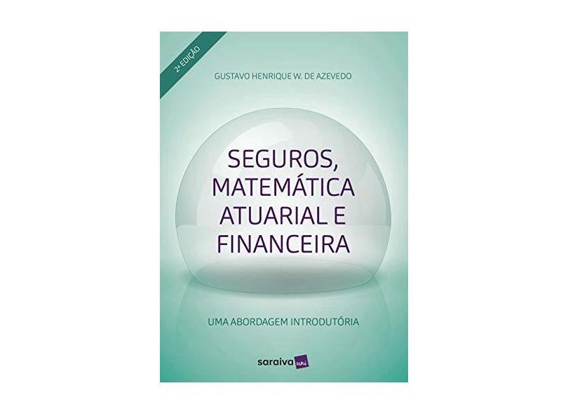 Seguros, Matemática Atuarial e Financeira - Gustavo Azevedo - 9788547233044