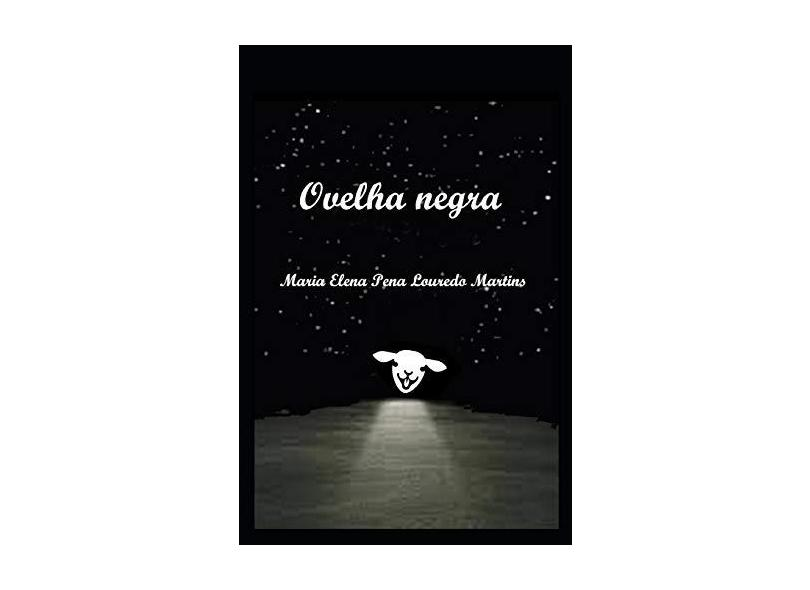 Ovelha Negra - Maria Elena Pena Louredo Martins - 9781717880390