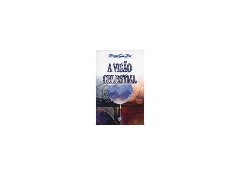 A Visão Celestial - Don Yu Lan - 9788573041743