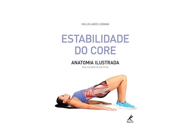 Estabilidade do Core. Anatomia Ilustrada - Capa Comum - 9788520440681