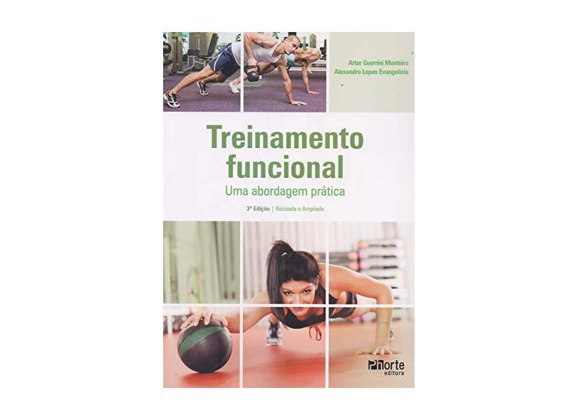 Treinamento Funcional. Uma Abordagem Pratica - Alexandre Lopes Evangelista - 9788576555728