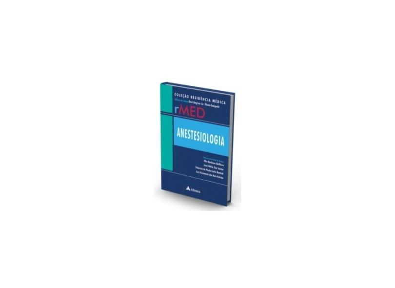 ANESTESIOLOGIA VOL COLECAO RESIDENCIA MEDICA - Elio Barbosa Belfiore - 9788538808725