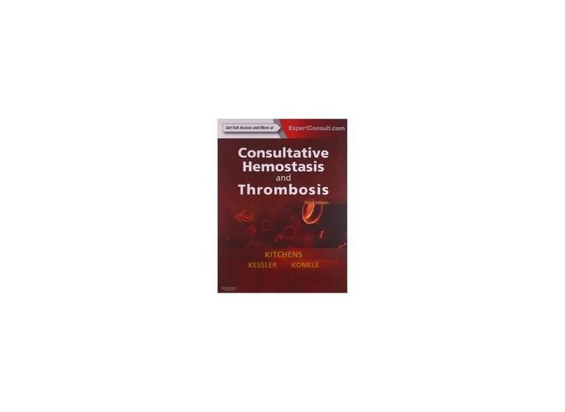 CONSULTATIVE HEMOSTASIS AND THROMBOSIS - Craig S. Kitchens Md (author),    Barbara A Konkle Md (author),    Craig M. Kessler Md (author) - 9781455722969