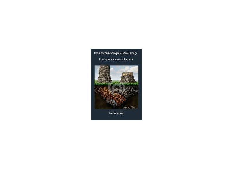 Uma Estória sem Pé e sem Cabeça - Vários Autores - 9788591571604