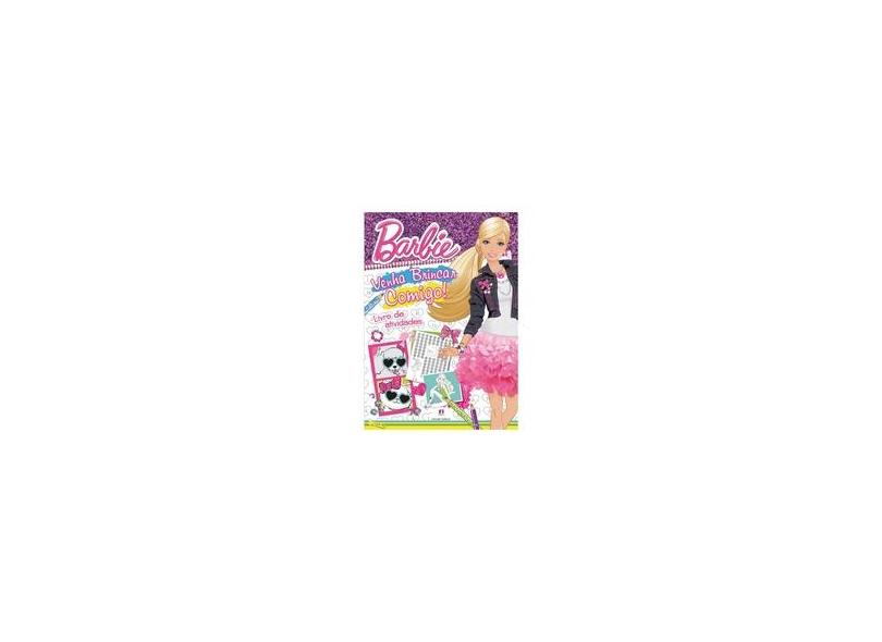 Barbie. Venha Brincar Comigo! - Livro e Atividades - Vários Autores - 9788538046974