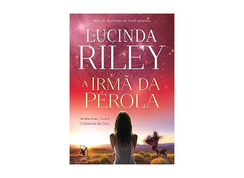 A Irmã da Pérola - A História De Ceci - Série As Sete Irmãs – Livro 4 - Riley, Lucinda - 9788580417739