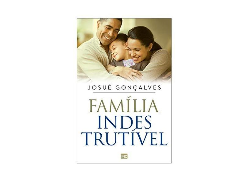 Família Indestrutível - Josué Gonçalves - 9788543302089
