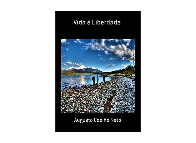 Vida e Liberdade - Augusto Coelho Neto - 9788591984800