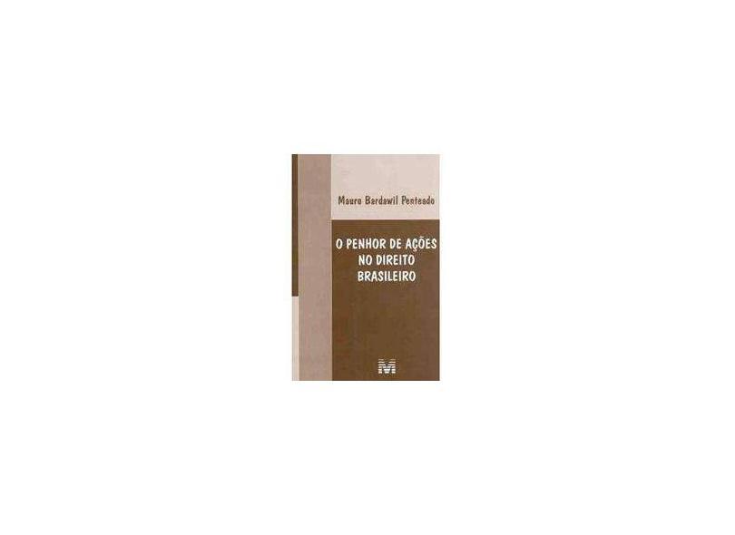 O Penhor de Ações no Direito Brasileiro - Penteado, Mauro Bardawil - 9788574208343