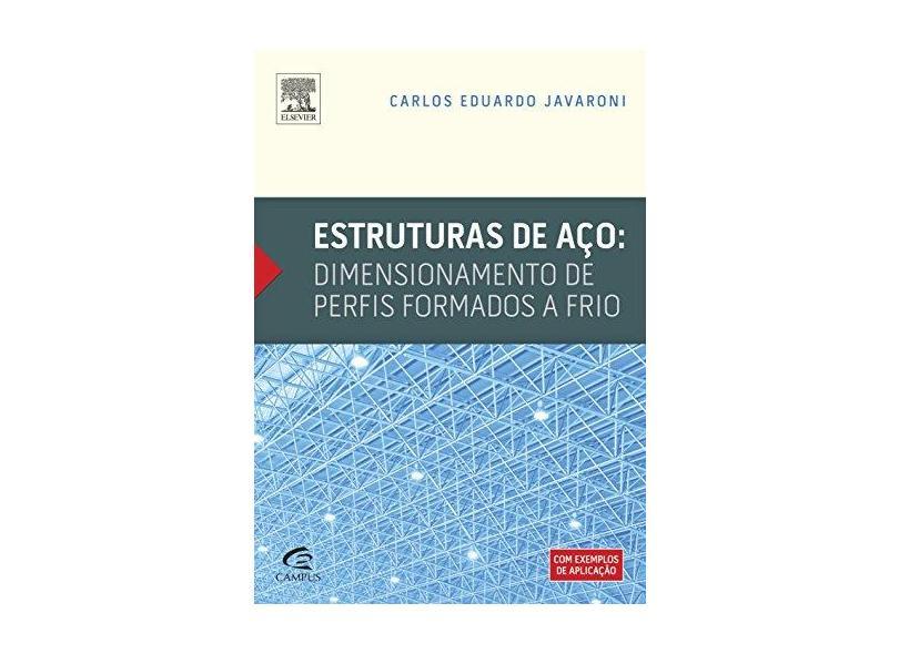 Estruturas de Aço - Dimensionamento de Perfis Formados A Frio - Javaroni, Carlos Eduardo - 9788535271812