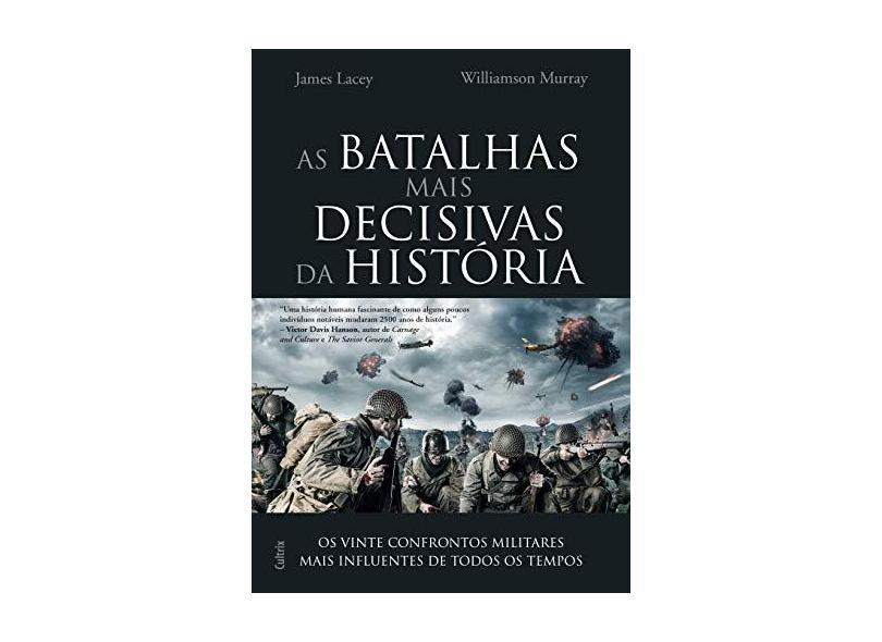 As Batalhas Mais Decisivas da História - Jim Lacey - 9788531613951