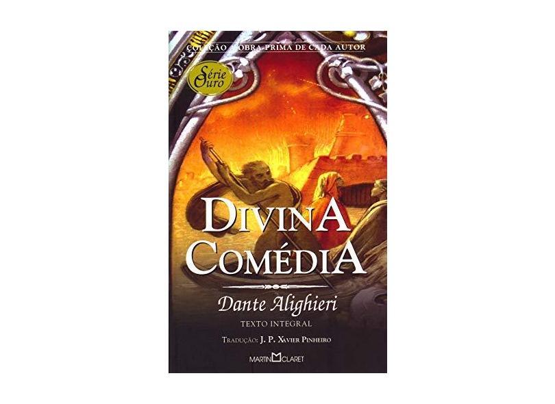 Divina Comédia - Coleção a Obra Prima de Cada Autor - Série Ouro - Alighieri, Dante - 9788572325134