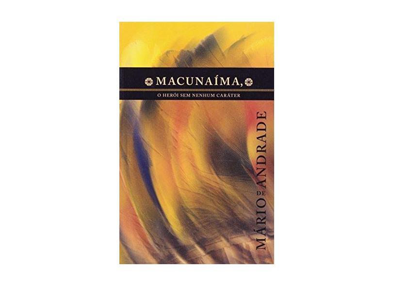 Macunaíma, o Herói sem Nenhum Caráter - Mário De Andrade - 9788520933619