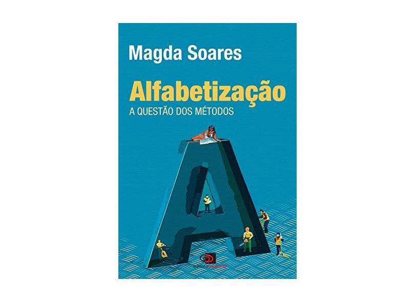 Alfabetização. A Questão dos Métodos - Magda Soares - 9788572449588