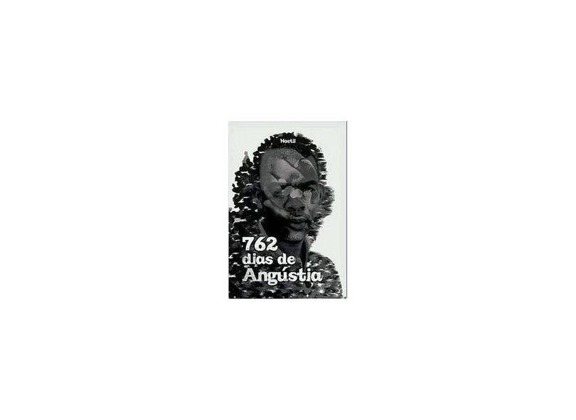 """762 Dias De Angustia - """"hostil"""" - 9788536624549"""