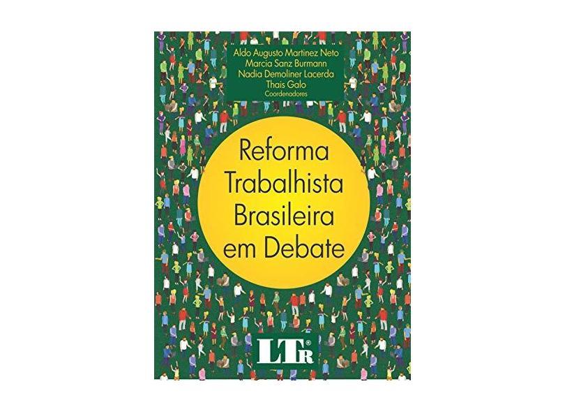 Reforma Trabalhista Brasileira em Debate - Aldo Augusto Martinez Neto - 9788536197593