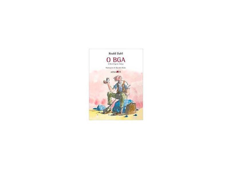 O Bga - O Bom Gigante Amigo - Dahl, Roald - 9788573261295