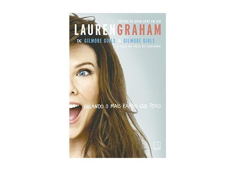 Falando o Mais Rápido Que Posso - Graham, Lauren; - 9788501108746