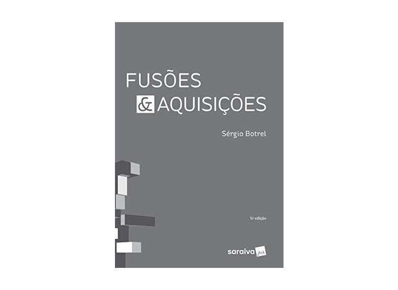 Fusões & Aquisições - 5ª Ed. 2017 - Botrel,sérgio - 9788547219895
