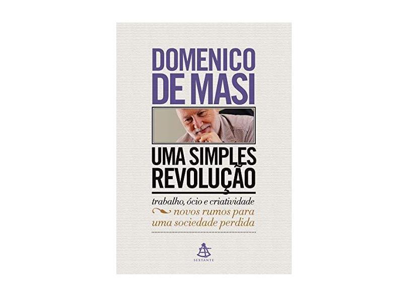 Uma simples revolução - Domenico De Masi - 9788543106816