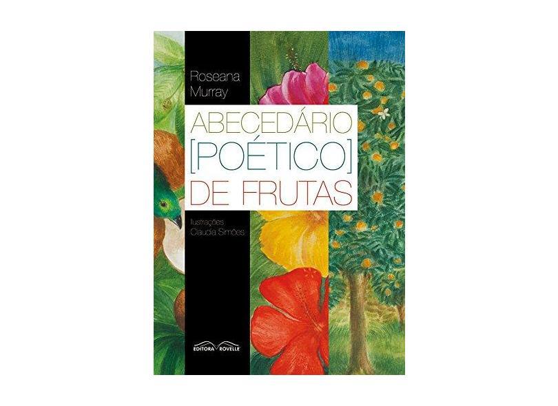 Abecedário (Poético) de Frutas - Murray, Roseana - 9788561521967