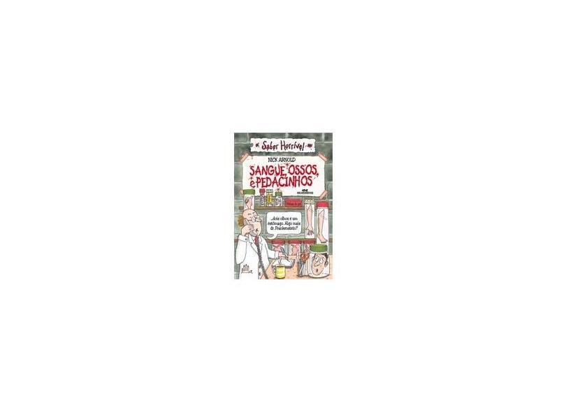 Sangue,ossos e Pedacinhos - Arnold, Nick - 9788506067086