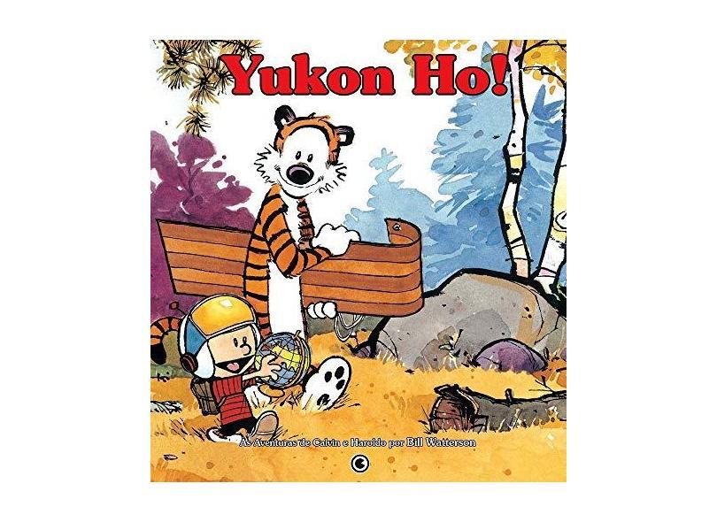 Calvin & Haroldo - Yukon-ho ! - 2ª Ed. - Watterson , Bill - 9788576163770