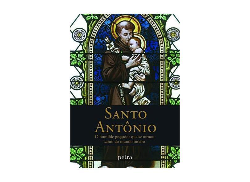 Santo Antônio - o Humilde Pegador Que Se Tornou Santo do Mundo Inteiro - Carochinha - 9788582780510