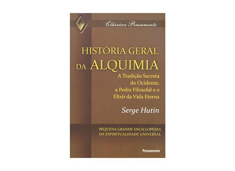 História Geral da Alquimia - Hutin, Serge - 9788531516726