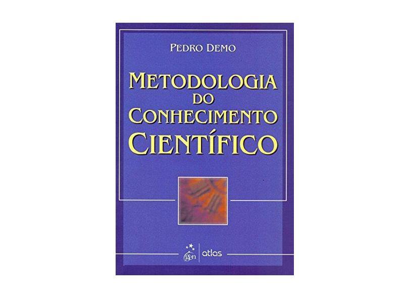 Metodologia do Conhecimento Cientifico - Demo, Pedro - 9788522426478