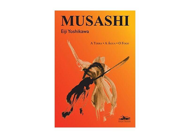 Musashi - A Terra, a Água, o Fogo - Yoshikawa, Eiji - 9788574481661