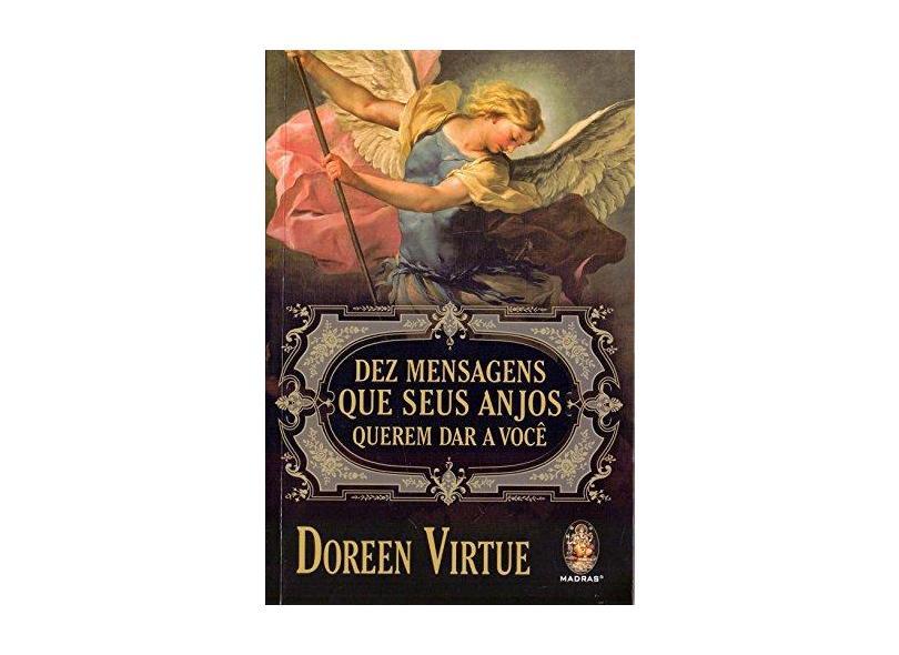 Dez Mensagens que Seus Anjos Querem Dar a Você - Doreen Virtue - 9788537010976