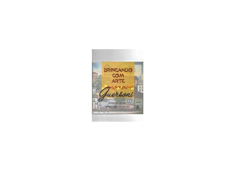 Brincando Com Arte Guersoni - Galdino, Jefferson P. - 9788586114472