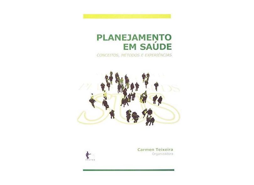 Planejamento em Saúde - Carmen Fontes Teixeira - 9788523207076