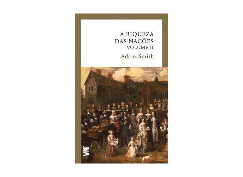 A Riqueza Das Nações - Vol. II - Adam Smith - 9788546900459