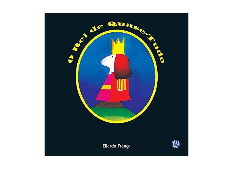 O Rei de Quase-tudo - França, Eliardo - 9788526016002