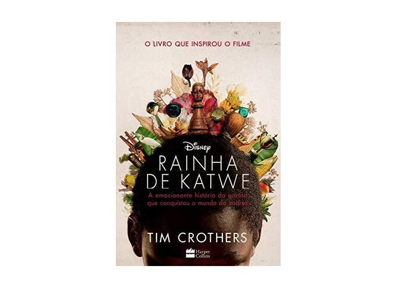 Rainha de Katwe - A Emocionante História da Garota Que Conquistou o Mundo do Xadrez - Crothers, Tim; - 9788569514527