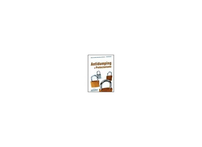 Antidumping E Protecionismo - Maria Carolina De Mendonca Barros - 9788571293991