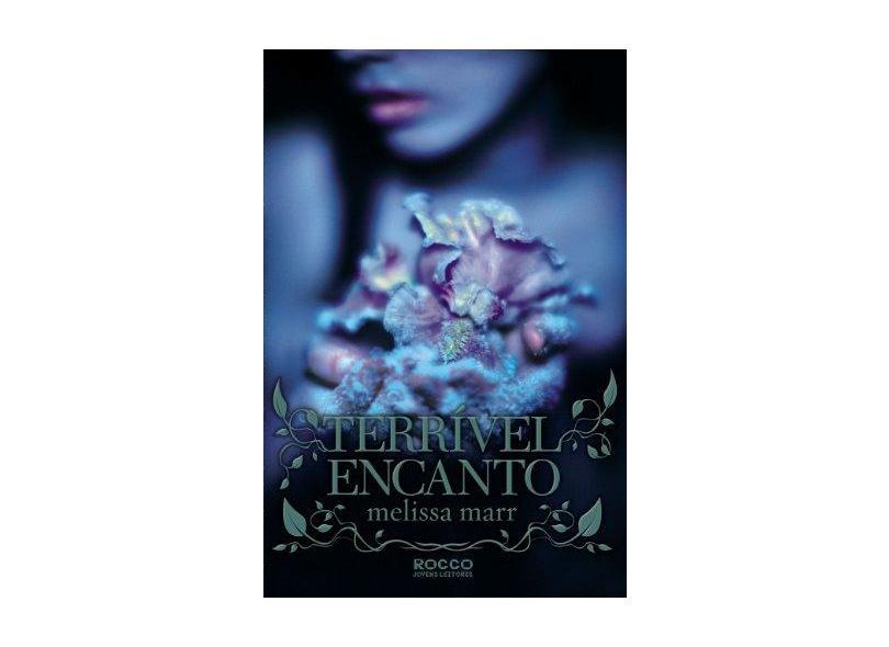 Terrível Encanto - Wicked Lovely - Marr, Melissa - 9788579800832