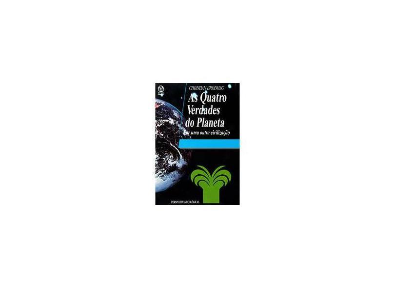 As Quatro Verdades do Planeta - Christian Brodhag - 9789728329983