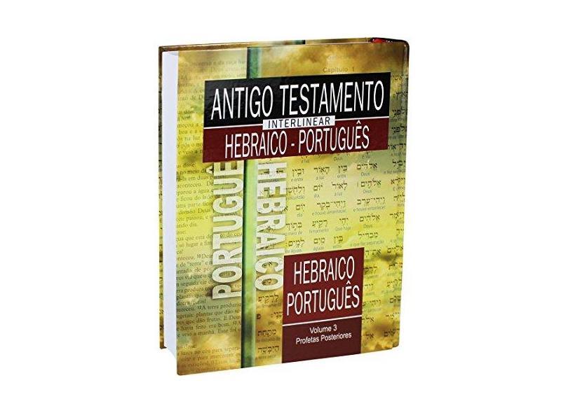 Antigo Testamento Interlinear Hebraico-Português - Volume 3 - Vários Autores - 9788531116261