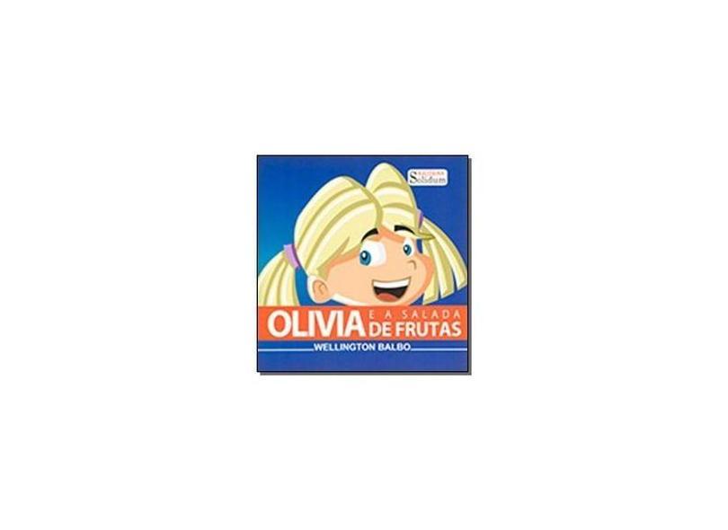 Olívia e a Salada de Frutas - Wellington Balbo - 9788599853610