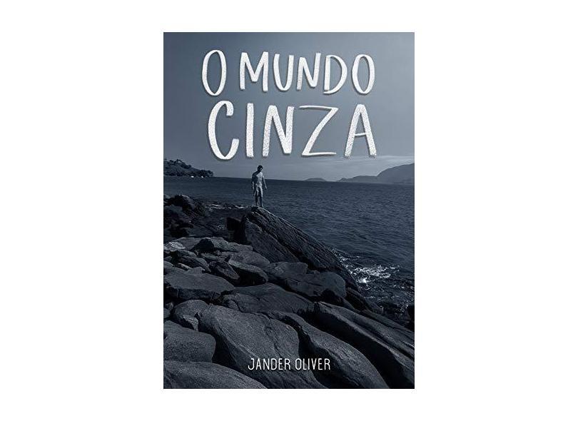 O Mundo Cinza - Jander Oliver - 9788592299705