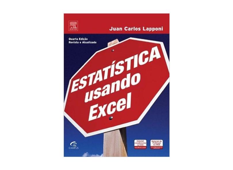 Estatística Usando Excel - 4ª Edição - Lapponi, Juan Carlos - 9788535215748