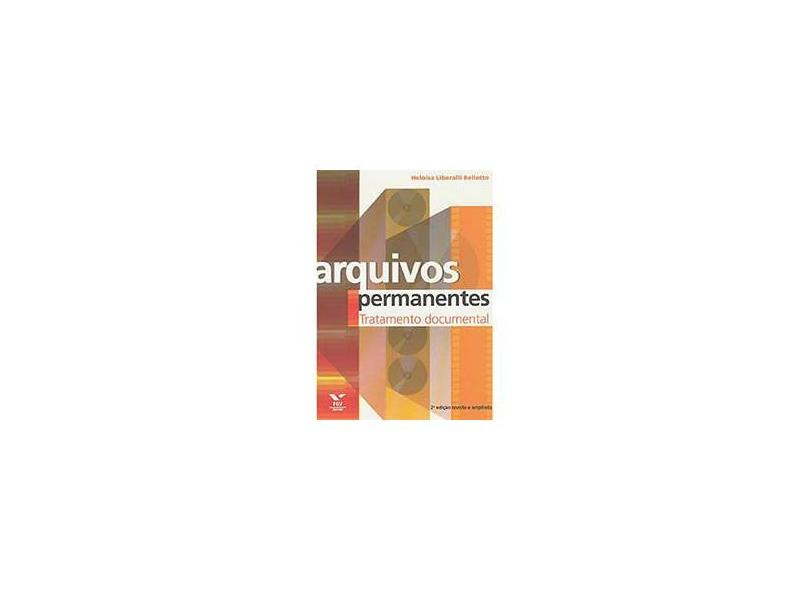 Arquivos Permanentes: Tratamento Documental - Heloisa Liberalli Bellotto - 9788522504749
