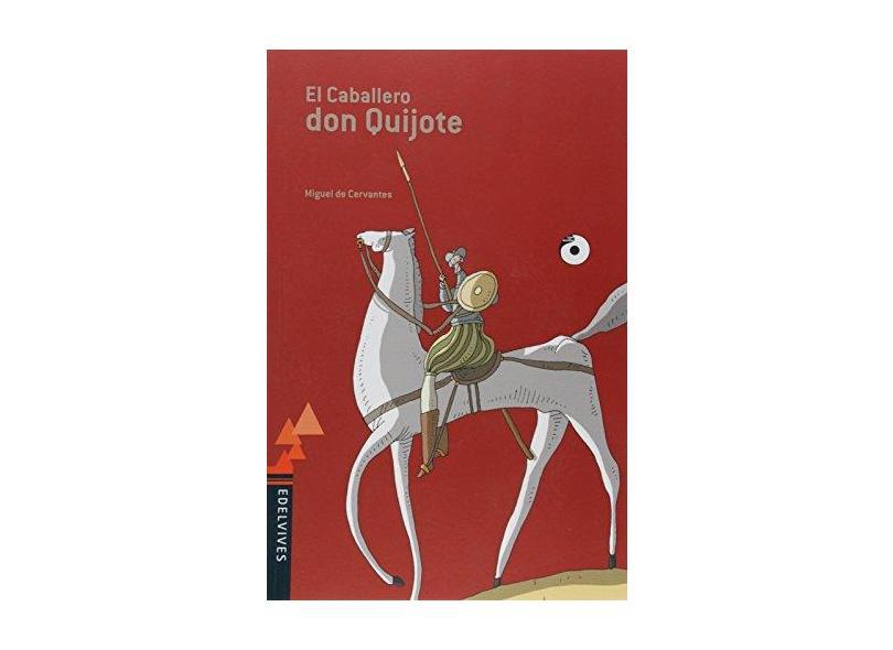 El Caballero Don Quijote - Cervantes, Miguel De - 9788532296979